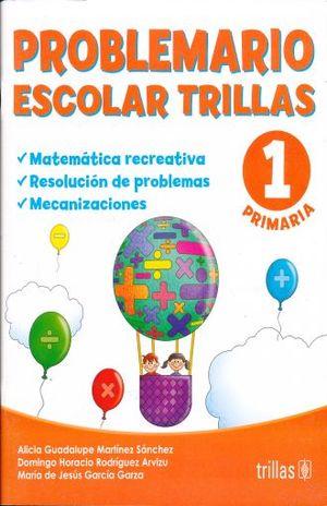 PROBLEMARIO ESCOLAR TRILLAS 1. PRIMARIA
