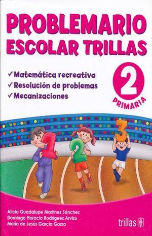 PROBLEMARIO ESCOLAR TRILLAS 2. PRIMARIA