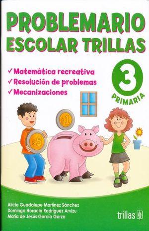 PROBLEMARIO ESCOLAR TRILLAS 3. PRIMARIA