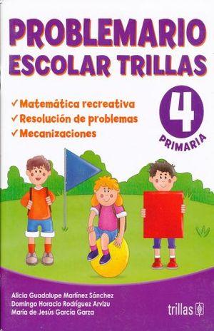 PROBLEMARIO ESCOLAR TRILLAS 4. PRIMARIA
