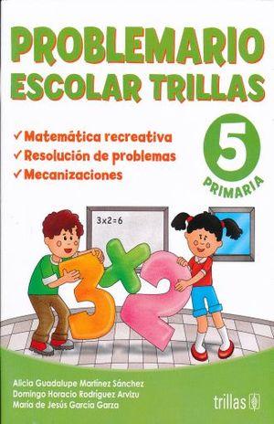 PROBLEMARIO ESCOLAR TRILLAS 5. PRIMARIA