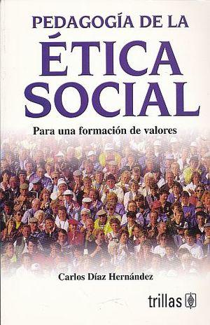 PEDAGOGIA DE LA ETICA SOCIAL PARA UNA FORMACION DE VALORES