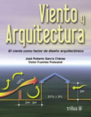 VIENTO Y ARQUITECTURA. EL VIENTO COMO FACTOR DE DISEÑO ARQUITECTONICO / 3 ED.