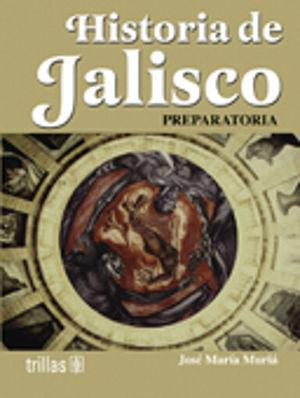 HISTORIA DE JALISCO. BACHILLERATO