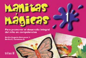 MANITAS MAGICAS 1 PARA PROMOVER EL DESARROLLO INTEGRAL DEL NIÑO EN COMPETENCIAS. PREESCOLAR / 2 ED.