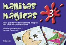 MANITAS MAGICAS 3 PARA PROMOVER EL DESARROLLO INTEGRAL DEL NIÑO EN COMPETENCIAS. PREESCOLAR / 2 ED.