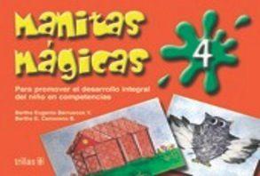 MANITAS MAGICAS 4 PARA PROMOVER EL DESARROLLO INTEGRAL DEL NIÑO EN COMPETENCIAS. PREESCOLAR / 2 ED.