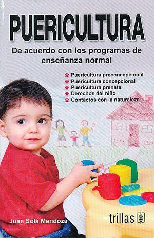 PUERICULTURA. DE ACUERDO CON LOS PROGRAMAS DE ENSEÑANZA NORMAL / 9 ED.