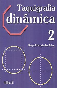 TAQUIGRAFIA DINAMICA 2. SECUNDARIA / 7 ED.