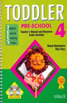 TODDLER PRE-SCHOOL 4. TEACHERS MANUAL AND RESOURCE GUIDE INCLUDED (INCLUYE CD)