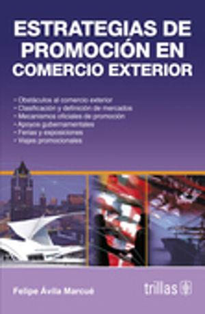 ESTRATEGIAS DE PROMOCION EN COMERCIO EXTERIOR / 4 ED.