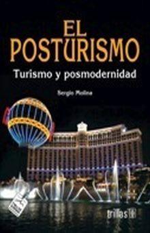 POSTURISMO. TURISMO Y POSMODERNIDAD