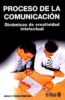 PROCESO DE LA COMUNICACION. DINAMICAS DE CREATIVIDAD INTELECTUAL