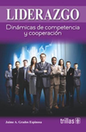 LIDERAZGO. DINAMICAS DE COMPETENCIA Y COOPERACION