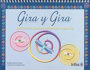 GIRA Y GIRA HACIA LA LETRA MANUSCRITA EN CONTEXTOS POR COMPETENCIAS. PREESCOLAR / 3 ED.