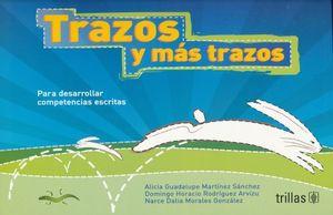 TRAZOS Y MAS TRAZOS PARA DESARROLLAR COMPETENCIAS ESCRITAS. PREESCOLAR / 3 ED.
