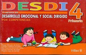 DESDI 4. PROGRAMA DE DESARROLLO EMOCIONAL Y SOCIAL DIRIGIDO POR COMPETENCIAS PRIMARIA / 2 ED.