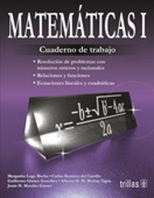 MATEMATICAS 1. CUADERNO DE TRABAJO BACHILLERATO