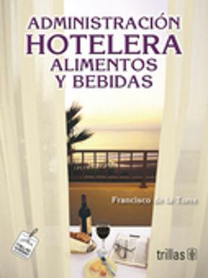 ADMINISTRACION HOTELERA 2. ALIMENTOS Y BEBIDAS / 3 ED.