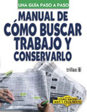 MANUAL DE COMO BUSCAR TRABAJO Y CONSERVARLO UNA GUIA PASO APASO
