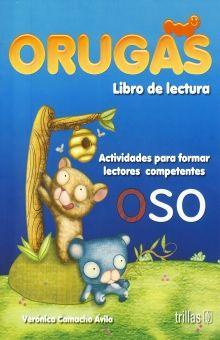 ORUGAS LIBRO DE LECTURA. ACTIVIDADES PARA FORMAR LECTORES COMPETENTES PRIMARIA