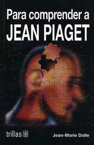 PARA COMPRENDER A JEAN PIAGET / 2 ED.