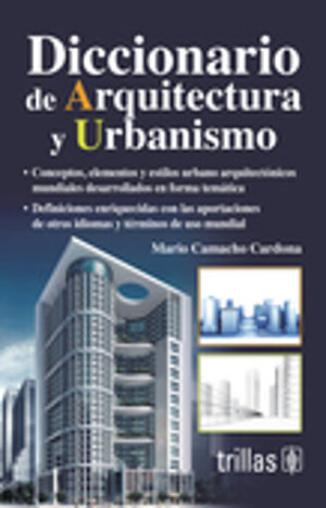 DICCIONARIO DE ARQUITECTURA Y URBANISMO / 2 ED.