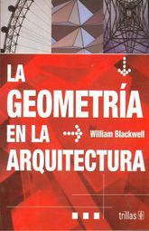 GEOMETRIA EN LA ARQUITECTURA, LA / 2 ED.