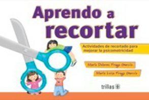 APRENDO A RECORTAR ACTIVIDADES DE RECORTADO PARA MEJORAR LA PSICOMOTRICIDAD. PREESCOLAR / 2 ED.
