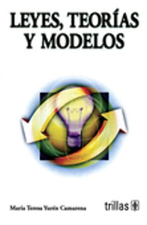 LEYES TEORIAS Y MODELOS. BACHILLERATO / 3 ED.
