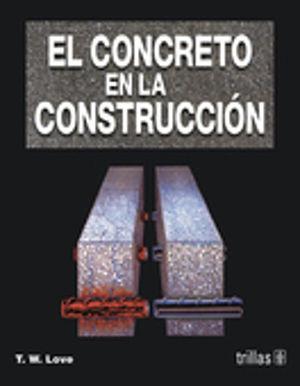 CONCRETO EN LA CONSTRUCCION, EL / 2 ED.