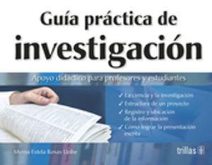 GUIA PRACTICA DE INVESTIGACION. APOYO DIDACTICO PARA PROFESORES Y ESTUDIANTES / 2 ED.