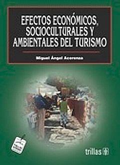 EFECTOS ECONOMICOS SOCIOCULTURALES Y AMBIENTALES DEL TURISMO
