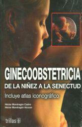 GINECOOBSTETRICIA. DE LA NIÑEZ A LA SENECTUD / PD.