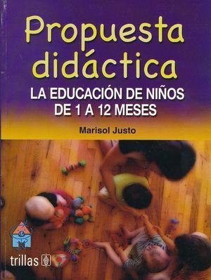 PROPUESTA DIDACTICA. LA EDUCACION DE NIÑOS DE 1 A 12 MESES
