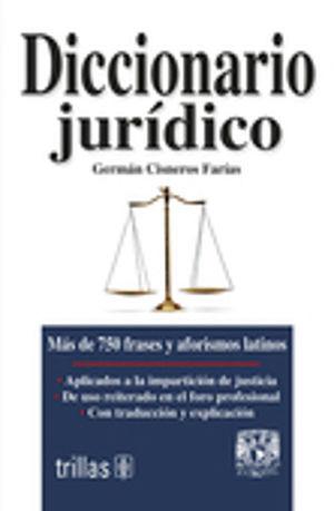 DICCIONARIO JURIDICO. MAS DE 750 FRASES Y AFORISMOS LATINOS