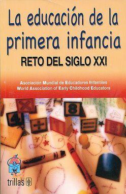 EDUCACION DE LA PRIMERA INFANCIA, LA. RETO DEL SIGLO XXI