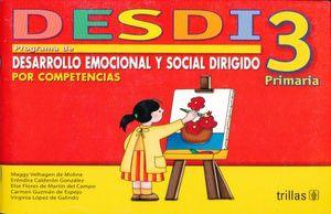 DESDI 3. PROGRAMA DE DESARROLLO EMOCIONAL Y SOCIAL DIRIGIDO POR COMPETENCIAS PRIMARIA / 2 ED.