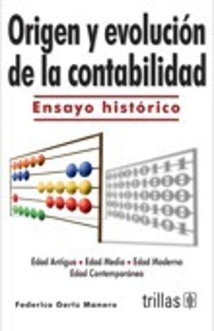 ORIGEN Y EVOLUCION DE LA CONTABILIDAD. ENSAYO HISTORICO / 6 ED.