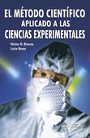 METODO CIENTIFICO APLICADO A LAS CIENCIAS EXPERIMENTALES, EL / 3 ED.