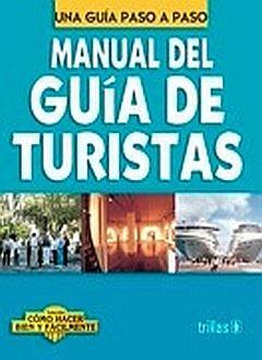 MANUAL DEL GUIA DE TURISTAS. UNA GUIA PASO A PASO