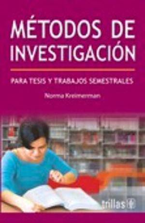 METODOS DE INVESTIGACION PARA TESIS Y TRABAJOS SEMESTRALES