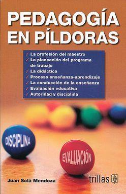 PEDAGOGIA EN PILDORAS / 2 ED.