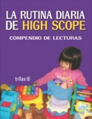 RUTINA DIARIA DE HIGH SCOPE, LA. COMPENDIO DE LECTURAS / 2 ED.