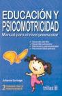 EDUCACION Y PSICOMOTRICIDAD. MANUAL PARA EL NIVEL PREESCOLAR / 3 ED.