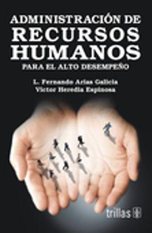 ADMINISTRACION DE RECURSOS HUMANOS. PARA EL ALTO DESEMPEÑO / 6 ED.