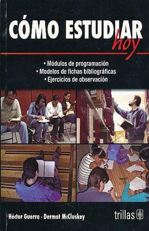 COMO ESTUDIAR HOY / 3 ED.