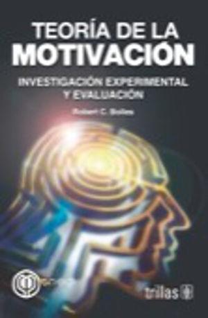 TEORIA DE LA MOTIVACION INVESTIGACION EXPERIMENTAL Y EVALUACION