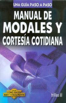MANUAL DE MODALES Y CORTESIA COTIDIANA. UNA GUIA PASO A PASO