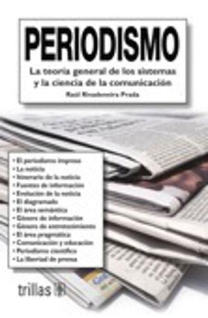 PERIODISMO. LA TEORIA GENERAL DE LOS SISTEMAS Y LA CIENCIA DE LA COMUNICACION